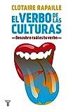El verbo de las culturas: Descubre cuál es tu verbo (Spanish Edition)