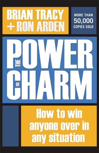 The Power of Charm: How to Win Anyone Over in Any - Of Charm Power The