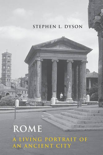 Rome: A Living Portrait of an Ancient City (Ancient Society and History)