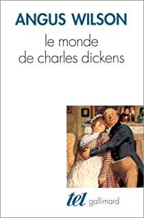 Le Monde de Charles Dickens par Wilson