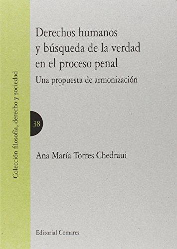 Descargar Libro Derechos Humanos Y Búsqueda De La Verdad En El Proceso Penal Ana Mª Torres Chedraui