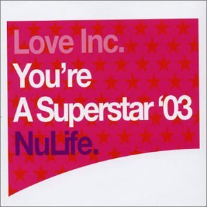 detailed look 68338 0c74f You re a Superstar by Love Inc  Amazon.co.uk  Music