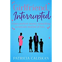 Girlfriend, Interrupted: From carefree twenty-something to instant mother-of-two...