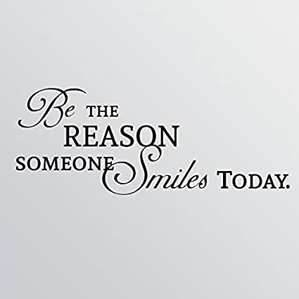 Amazoncom 46x18 Be The Reason Someone Smiles Today Wall Decal