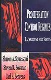 Proliferation Control Regimes, Karen E. Kaplan-Solms, Sharon A. Squassoni, 1590335597