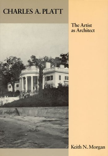 Charles Platt: The Artist as Architect (Architectural History Foundation Book)