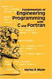 Télécharger gratuitement epub Fundamentals of Engineering Programming with C and Fortran en français PDF 0521620635 by Harley R. Myler