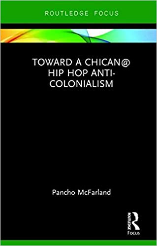 The Chican@ Hip Hop Nation: Politics of a New Millennial Mestizaje (Latinos in the United States)