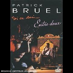 Patrick Bruel : Entre deux / Si ce soir?- DVD