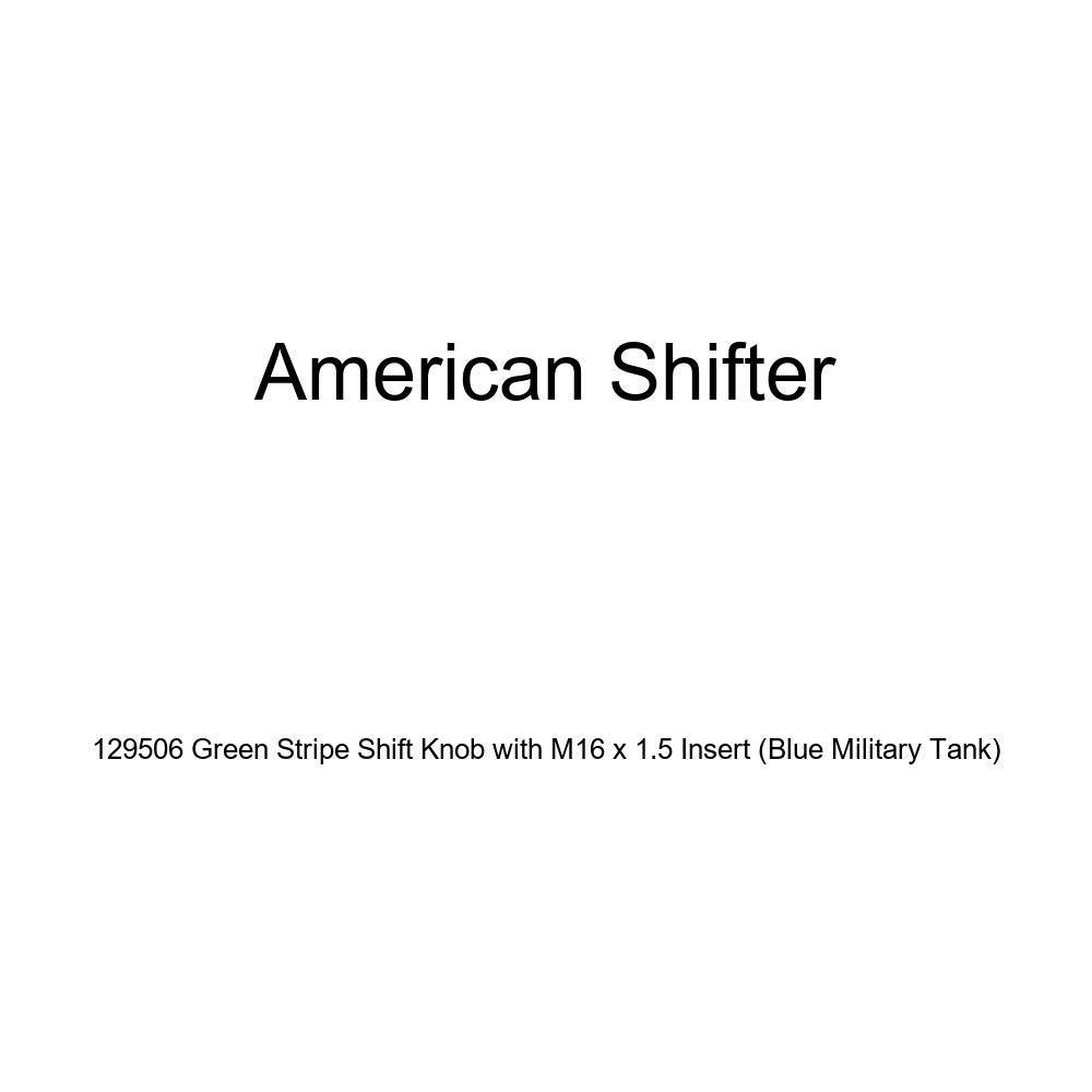 American Shifter 129506 Green Stripe Shift Knob with M16 x 1.5 Insert Blue Military Tank