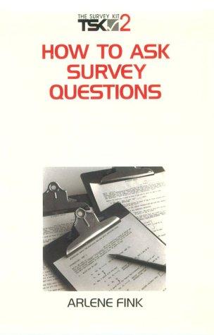 How to Ask Survey Questions (Survey Kit, Vol 2)