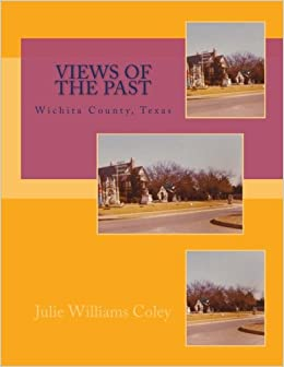 Views of the Past - Wichita County, Texas: Julie Williams Coley
