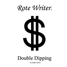 Double Dipping: It Made Cents Audiobook by Rote Writer Narrated by Tim Zeigdel