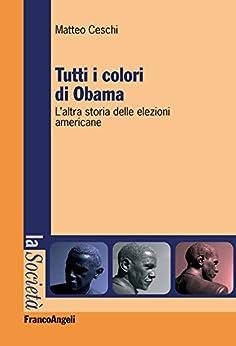 Amazon.com: Tutti i colori di Obama. L'altra storia delle