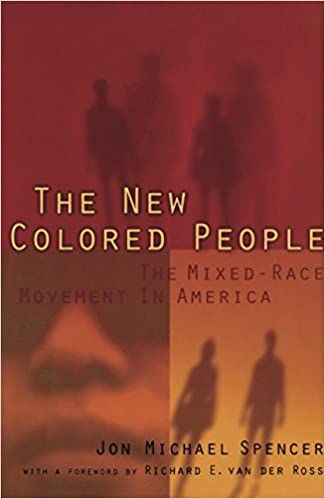 the new colored people the mixed race movement in america 1st edition - Colored People Book