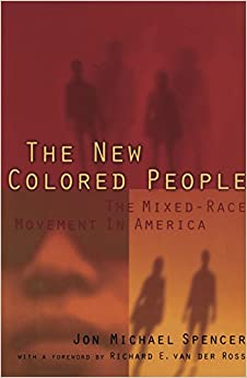 the new colored people the mixed race movement in america - Colored People Book