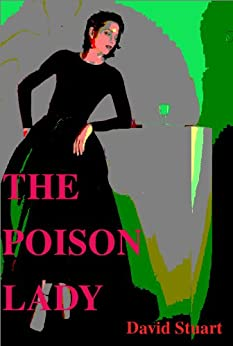 THE POISON LADY - A Hauntingly Black Comedy (LOBSTER NIGHTS Book 1) by [stuart, david]