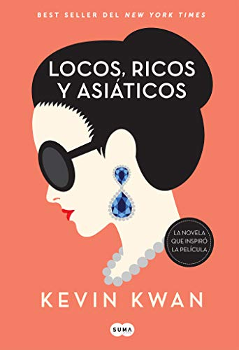 Book cover from Locos, ricos y asiáticos / Crazy Rich Asians (Spanish Edition) by Kevin Kwan