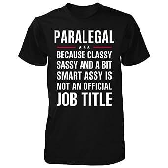 Gift For Classy Sassy Smart Assy Paralegal - Unisex Tshirt Black S