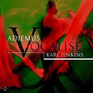 Vocalise: Adiemus/Karl Jenkins