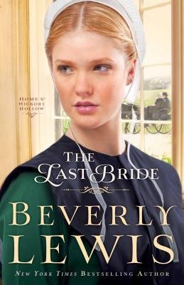 [ THE LAST BRIDE By Lewis, Beverly ( Author ) Hardcover Apr-01-2014 (Beverly Bride Lewis Last)