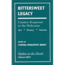 Bittersweet Legacy: Creative Responses to the Holocaust