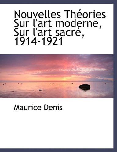 Nouvelles Th Ories Sur L'Art Moderne, Sur L'Art Sacr, 1914-1921 (French Edition) PDF