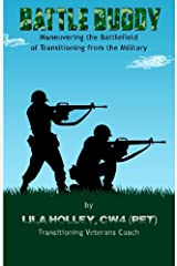 Battle Buddy: Maneuvering the Battlefield of Transitioning from the Military