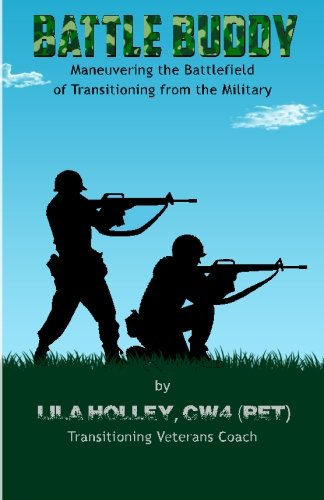 Battle Buddy: Maneuvering the Battlefield of Transitioning from the Military PDF