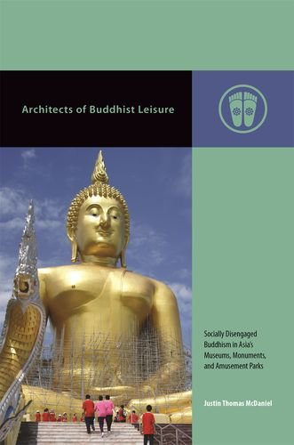 Architects of Buddhist Leisure: Socially Disengaged Buddhism in Asia's Museums, Monuments, and Amusement Parks (Contempo