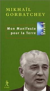 Mon manifeste pour la terre, Gorbatchev, Mikhaïl