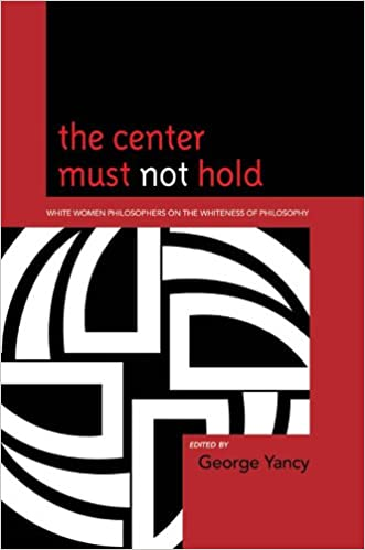 Amazon.com: The Center Must Not Hold: White Women ...