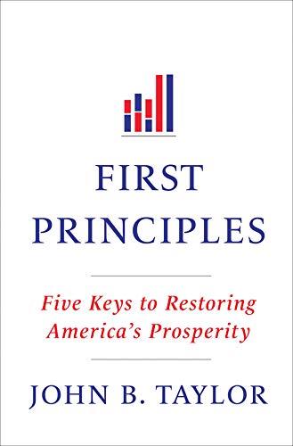 First Principles: Five Keys to Restoring America's Prosperity