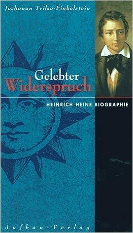 gelebter widerspruch heinrich heine biographie german edition jochanan ch trilse finkelstein 9783351024611 amazoncom books - Heinrich Heine Lebenslauf