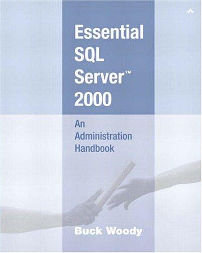 Essential SQL Server¿ 2000: An Administration Handbook
