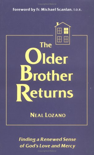The Older Brother Returns: Finding a Renewed Sense of God's Love and Mercy
