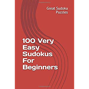 100 Very Easy Sudokus For Beginners: High Quality, Very Easy Sudokus, Specifically Designed For Beginners 3