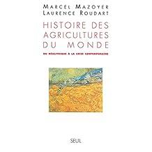 Histoire des agricultures du monde. Du néolithique à la crise contemporaine (French Edition)