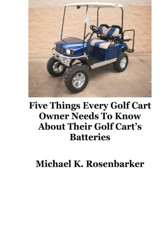 5 Things Every Golf Cart Owner Needs To Know About Their Golf Cart's Batteries