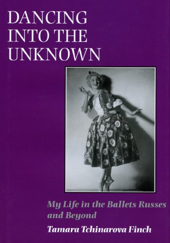 Dancing into the Unknown: My Life in the Ballets Russes and Beyond
