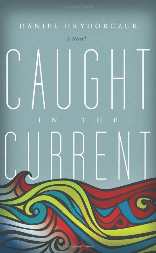 Caught in the Current: A Novel