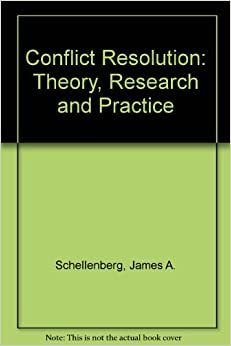 Conflict Resolution: Theory, Research, and Practice