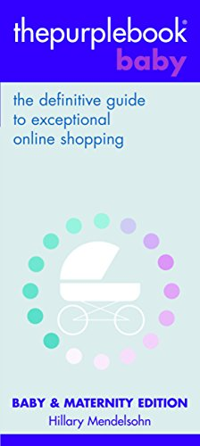thepurplebook(R) baby: the definitive guide to exceptional online shopping (Thepurplebook Baby: The Definitive Guide to Exceptional - Online Central Shopping