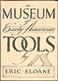 Museum of Early American Tools, Eric Sloane, 0308700465