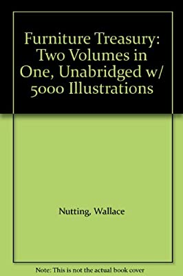 Furniture Treasury, Unabridged With 5000 Illustrations