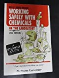 Working Safely with Chemicals in the Laboratory, Gorman, Christine, 0931690692