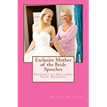 Exclusive Mother of the Bride Speeches: Speeches To Spellbind Your Audience