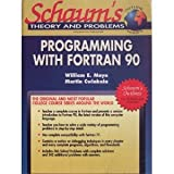 Schaum's Outline of Programming with FORTRAN 90, Mayo, William E. and Cwiakala, Martin, 0070411565