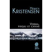 Vodka, pirojki et caviar (French Edition)