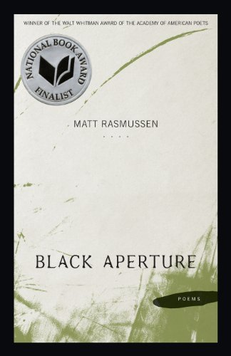 By Matt Rasmussen - Black Aperture (Walt Whitman Award) (4/13/13)